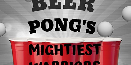 Beer Pong's Mightiest Warriors tickets