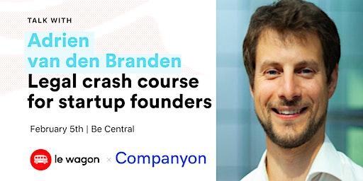 Legal crash course for startup founders with Adrien van den Branden