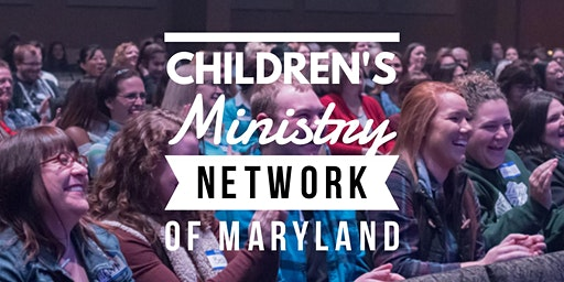 Children's Ministry Network of MD - Feb 2020 Gathering