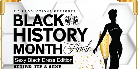 5.0productions  Black History Month Finale (Sexy Black Dress Edition) tickets