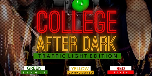 College After Dark :  Traffic Light Edition
