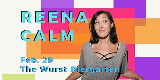 Lafayette Comedy presents Reena Calm at The Wurst Biergarten