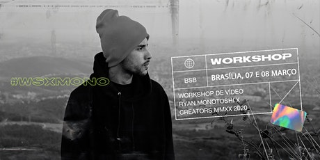 BRASÍLIA x WORKSHOP DE VÍDEO | @monotoshi tickets