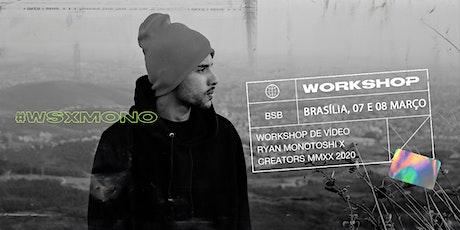 BRASÍLIA x WORKSHOP DE VÍDEO | @monotoshi ingressos