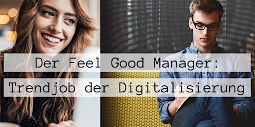 Der Feel Good Manager - Trendjob der Digitalisierung