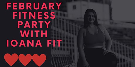 FEBRUARY FITNESS PARTY WITH IOANA FIT tickets