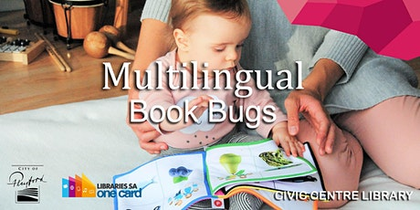 Multilingual Book Bugs (Playford Civic Centre Library) tickets