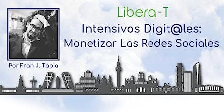 Intensivos Digit@les: Monetizar Redes Sociales tickets