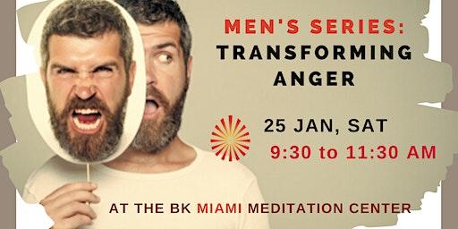 Men's Series : Transforming Anger