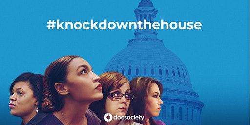 Knock Down the House - FREE Community Screening and Panel Discussion !