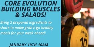 Core Evolution: Building Muscles & Salads
