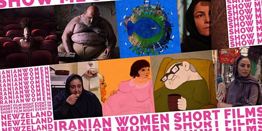 Show Me Shorts - Iranian Women Short Film Night - Auckland