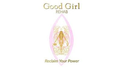 Good Girl Rehab Intro tickets