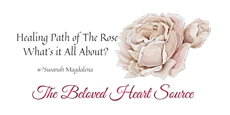 Healing Path of The Rose - What's it All About? tickets