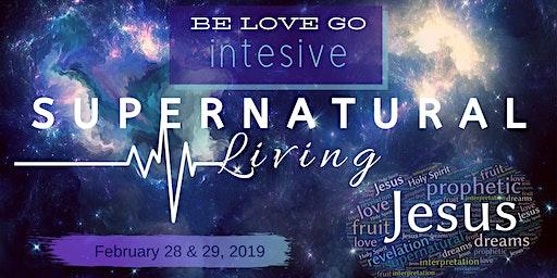 Supernatural Living Intensive