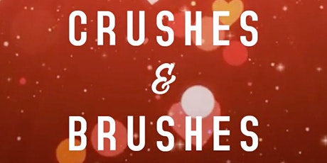 Crushes & Brushes tickets