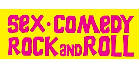 Sex, Comedy, and Rock & Roll tickets