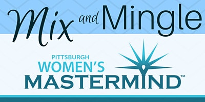 Pittsburgh Women's Mastermind Mix & Mingle Winter 2020 - New Year, New Decade Kickoff!