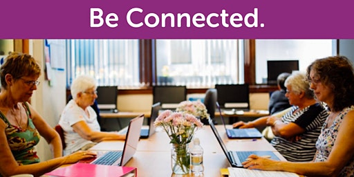 FREE Be Connected Digital Mentor Training - Mount Evelyn Community House