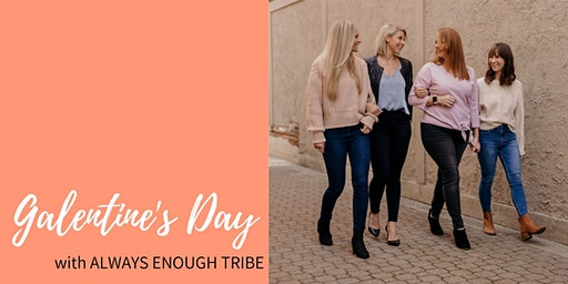Always Enough Galentine's Day