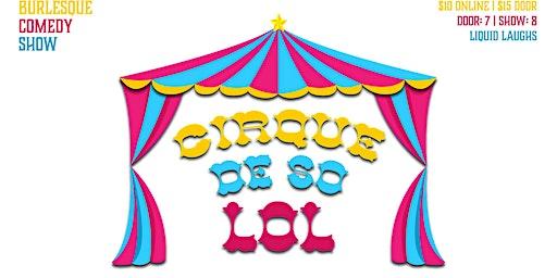 Cirque De So LOL