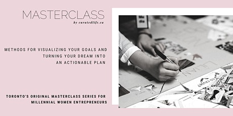 MASTERCLASS: Methods for Visualizing Your Goals and Turning Your Dream into an Actionable Plan tickets