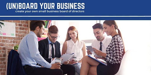Un-Board Your Business - Small Business Accountability Groups