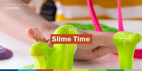 Slime Time (11-17 years) - Bribie Island Library tickets