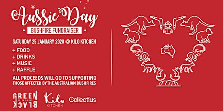 Aussie Day Bushfire Fundraiser at Kilo Kitchen by Green Is The New Black tickets