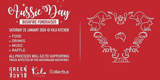 Aussie Day Bushfire Fundraiser at Kilo Kitchen by Green Is The New Black