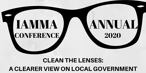 2020 IAMMA ANNUAL CONFERENCE: A CLEARER VIEW ON LOCAL GOVERNMENT