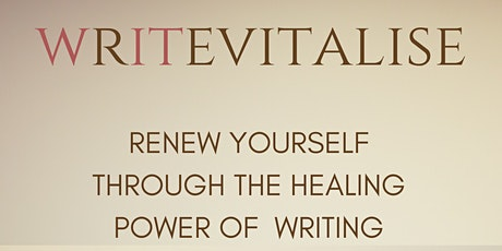 WRITEVITALISE: Renew Yourself Through The Healing Power Of Writing tickets
