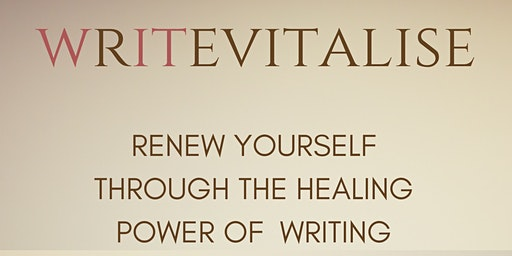 WRITEVITALISE: Renew Yourself Through The Healing Power Of Writing