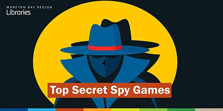 Top Secret Spy Games (11-14 years) - Bribie Island Library tickets
