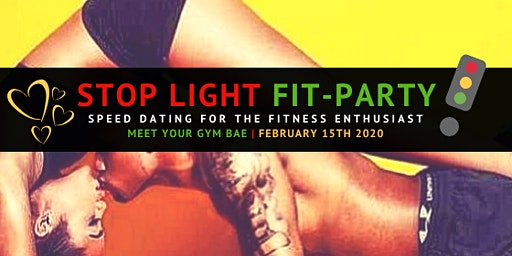 Stop Light Fit Party| Speed Dating for Fitness Enthusiasts