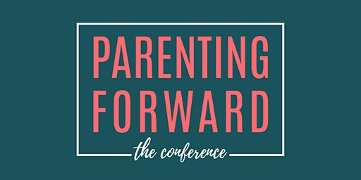 Parenting Forward Conference