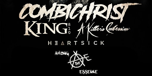 Combichrist, King 810, A Killer's Confession, Heartsick, Among The Essence