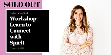 Workshop: Learn to Connect with Spirit with MaryAnn DiMarco tickets