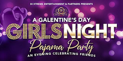 "A GALentine's Day ""Girls Night"" Pajama Party"