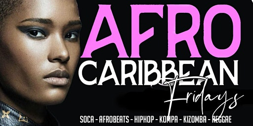 Afro Caribbean Fridays