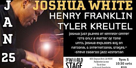 The World Stage presents the *JOSHUA WHITE TRIO*  tickets