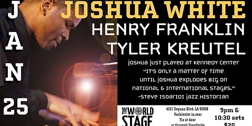 The World Stage presents the *JOSHUA WHITE TRIO*