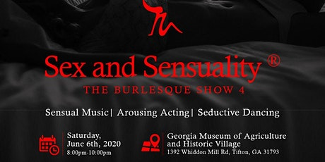 Sex and Sensuality®: The Burlesque Show 4 (Tifton Edition) tickets