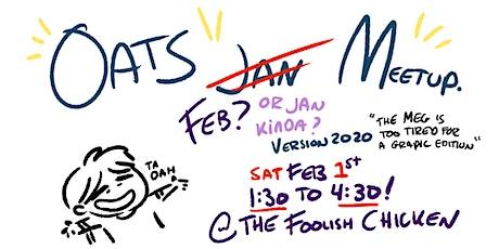 OATS JAN (WELL, KINDA JAN ) MEETUP. tickets