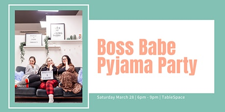 Boss Babe Pyjama Party March (Wpg) tickets