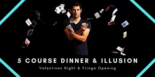 Valentines Day & Fringe Opening Night  - Illusionist Show & 5 Course Dinner