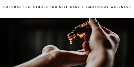 Natural Techniques for Self Care + Emotional Wellness  tickets