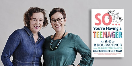"""Parents and Carers: """"So…You're Having a Teenager"""" with Sarah Macdonald and Cathy Wilcox tickets"""