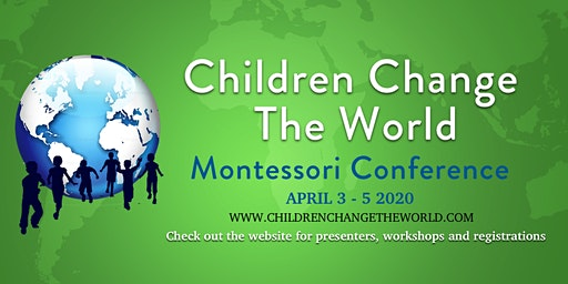 Children change the world Montessori Conference 2020