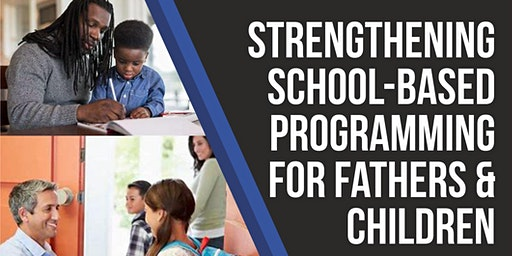 Strengthening School-Based Programming for Fathers and their Children